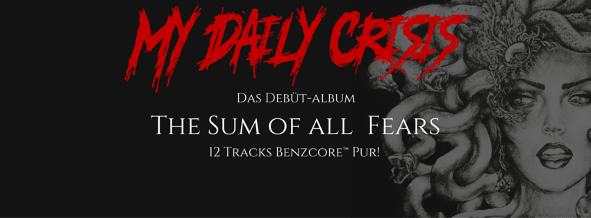 """The Sum Of All Fears"", das Debütalbum der Benzcore-Band ""My Daily Crisis"""